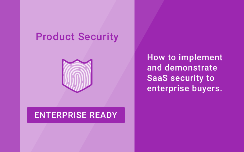 enterprise ready saas app guide to product security